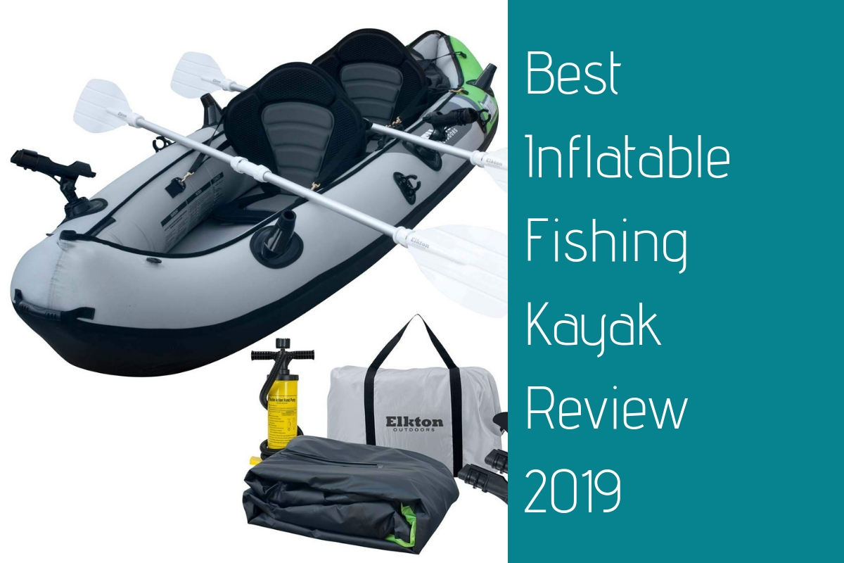 Best Inflatable Fishing Kayak Review 2019