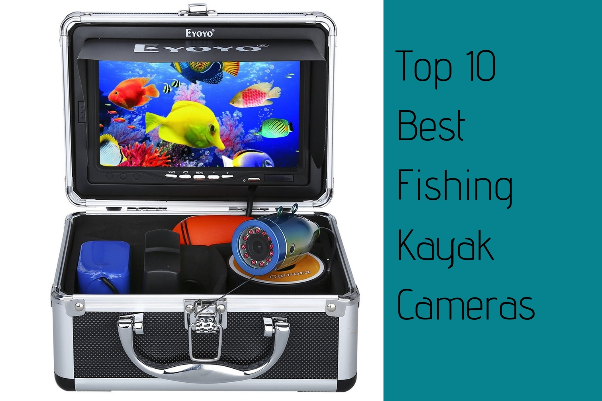 Top 10 Best Fishing Kayak Cameras