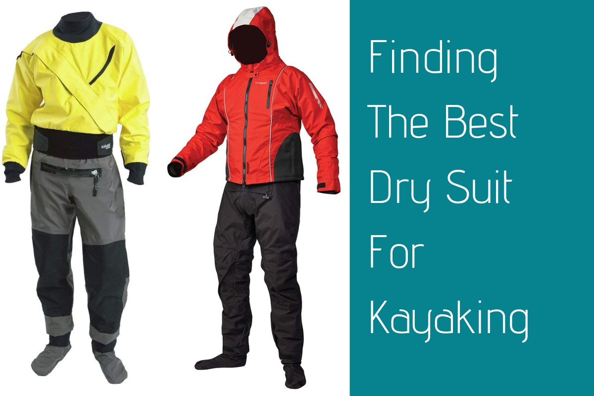 Finding The Best Dry Suit For Kayaking